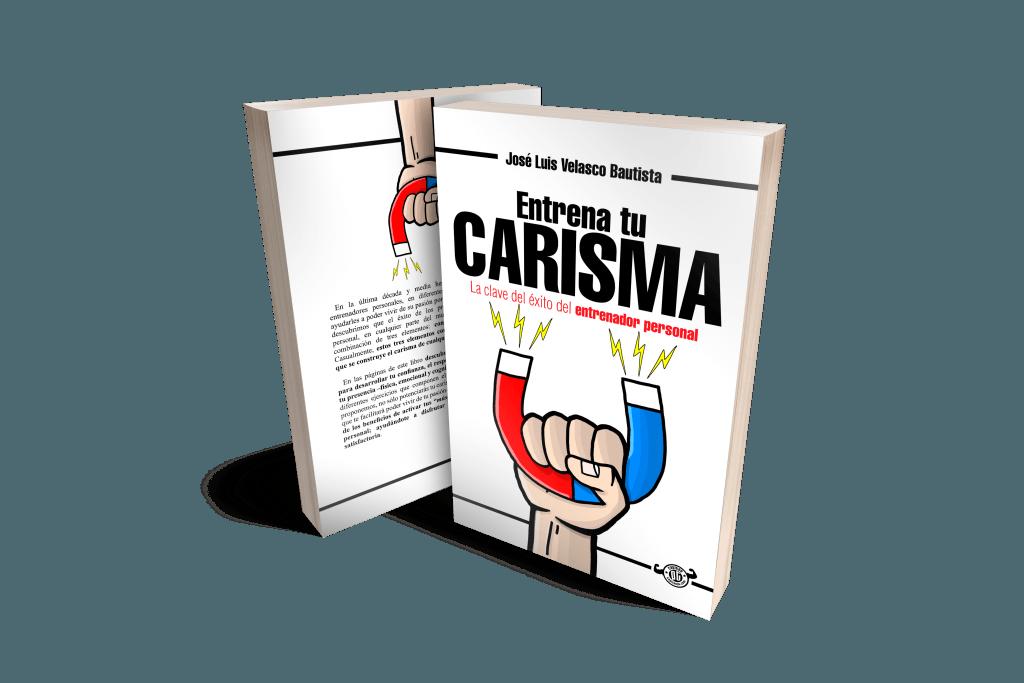 Entrena tu Carisma La Clave del éxito del entrenador personal